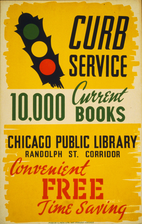 Curb Service at the Chicago Public Library  Great old poster touting the curbside service available at the Chicago Public Library featuring 10,000 current books.