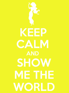 Aladdin: Keep Calm and Show Me the World