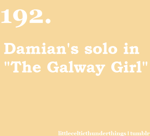 "little celtic thunder things #192: Damian's solo in ""The Galway Girl"". ""When I woke up I was all alone. With a broken heart and a ticket home."" http://littlecelticthunderthings.tumblr.com submitted by hollynicolelove"