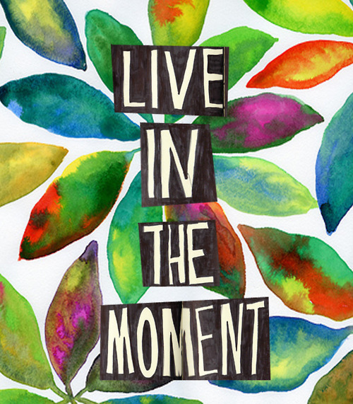 mrccabrera:  live in the moment