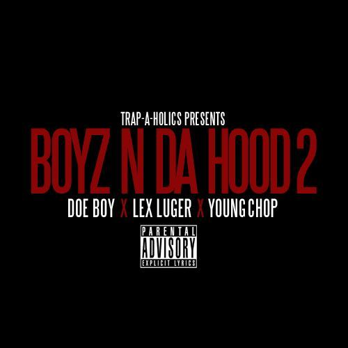 COMING SOON Doe Boy x Lex Luger x Young Chop