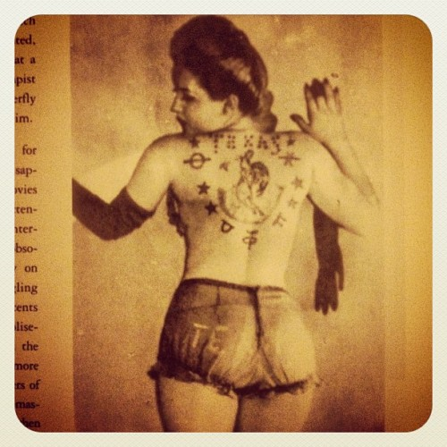 "cupcakekatieb-eyecandy:  ""Tex"" date unknown #vintage #tattoos #tattooedlady #books #bodiesofsubversion (Taken with Instagram)"
