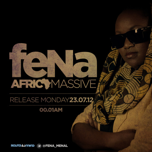 Fena!!!!   You Must listen!  http://soundcloud.com/fena-music/africa-massive-fena-gitu