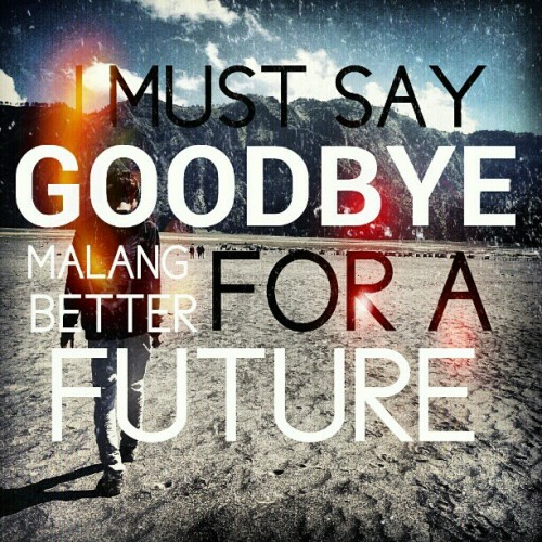 I MUST SAY GOODBYE FOR A BETTER FUTURE! (Taken with Instagram)