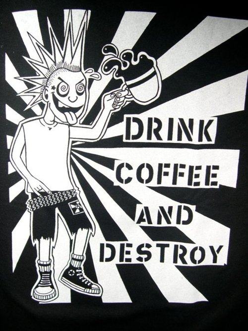 keep-it-crusty:  up the coffee punx