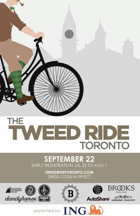 YES, THAT'S RIGHT - THE TWEED RIDE IS COMING BACK TO TORONTO THIS SEPTEMBER!  Tweed Rides are a worldwide phenomenon - a metropolitan ride with style! It's a celebration of old-fashioned style, cycling, and good times. It's a group bicycle ride through downtown Toronto, in which the cyclists are encouraged to dress in classic tweed or a smart looking outfit. Any effort made to recreate the spirit of a bygone era is appreciated, and any and all bicycles are acceptable.Similar rides have taken place in locations such as New York, Paris, Sydney and Tokyo. This past year London registration sold out in seven minutes with more than 500 participants and celebrities such as Ewan McGregor taking part. Best of all it's a fundraiser for Bikes Without Borders, with some incredible fundraising incentives including Bobbin Bikes worth $650!More information at http://tweedridetoronto.com/Register now and guarantee your spot! Also, don't forget to RSVP on Facebook! We'll be sure to keep you updated