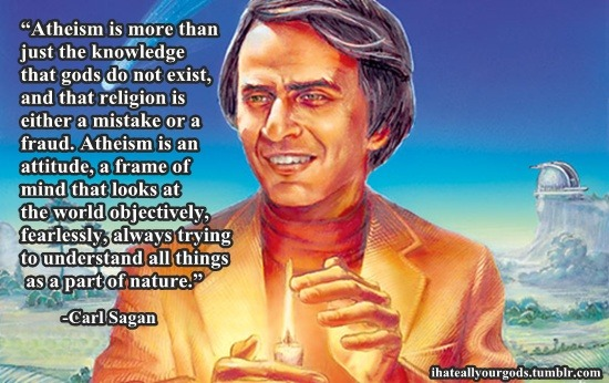 Carl Sagan- Atheism is more than…