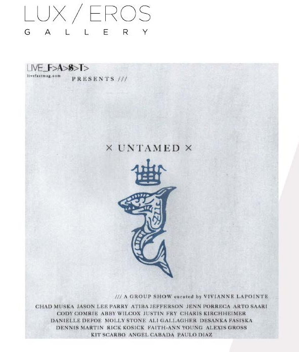 UNTAMED Catalogue! For purchase info or to book a gallery appointment please contact: GALLERY@LUX-EROS.COM