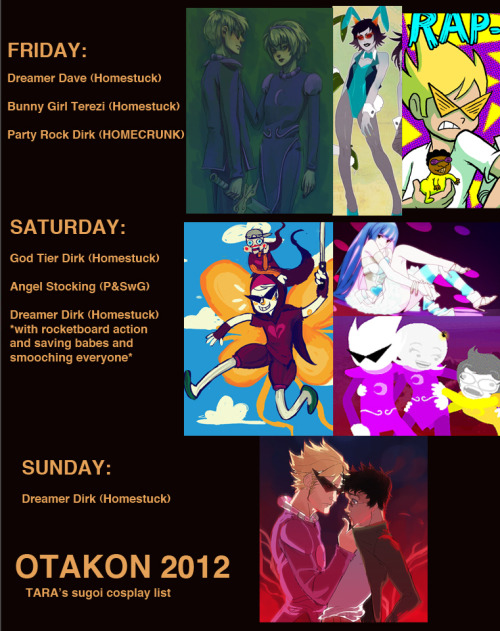Ok here's my Otakon cosplay list woooo. Got a pretty packed schedule but also mainly just excited to chill with friends! Will stop by the Homestuck meets if I can(probably only Sat night/Sunday). Got some fun shoots planned and really excited to be apart of  mostflogged's & mookie00's Bunnystuck group! As I said before I'll also be one of the Stockings at the Funimation Booth on Saturday! So ready to party and hang with everyone. Call and text me if you wanna meet up! And feel free to come up and chat if you see me! See you guys there!