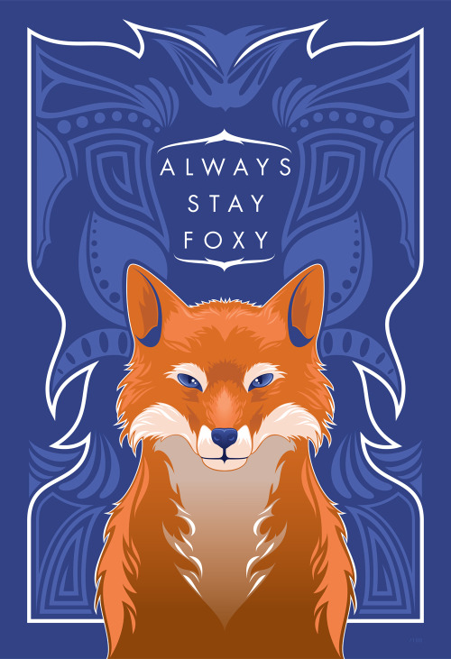 "eatsleepdraw:  Stay Foxy by Ninjabot This print is now for sale for $20 for a 13""x19"" at TheNinjabot.com Follow us on Tumblr, Twitter, Facebook, or Instagram @theninjabot"