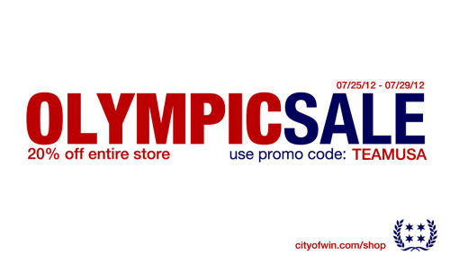 OLYMPIC SALE:  20% off everything In honor of this week's Olympic kickoff and our new Dream Team tee, we're offering 20% off everything in the City of Win Shop from now through Sunday. Just enter code: TEAMUSA at checkout and you're set.