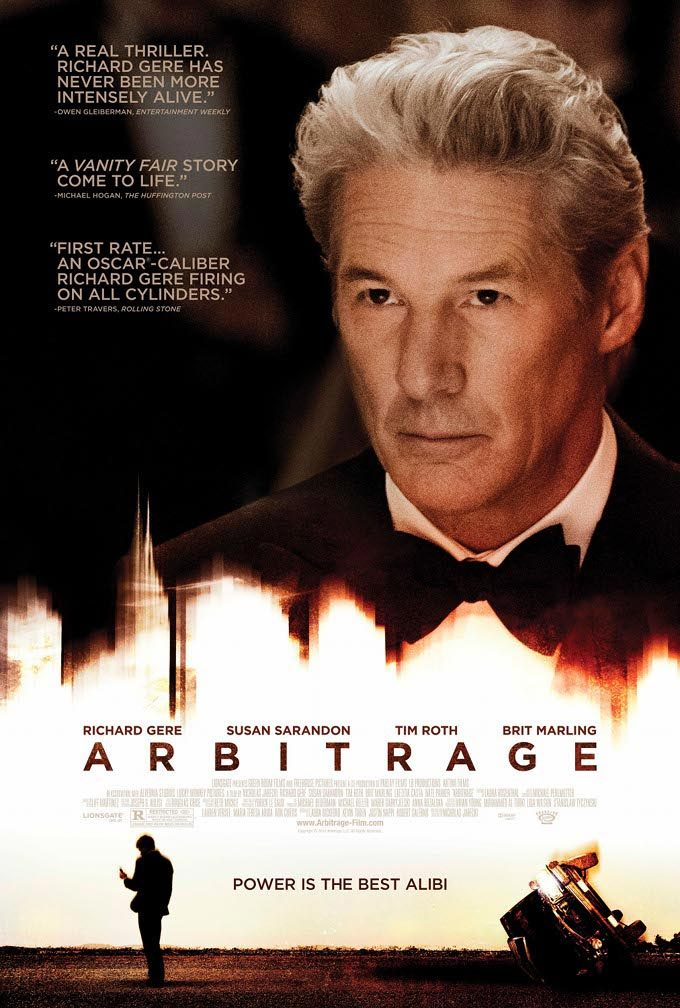 ARBITRAGE Director: Nicholas Jarecki Writer: Nicholas Jarecki Stars: Richard Gere, Susan Sarandon and Brit Marling Synopsis:  A troubled hedge fund magnate desperate to complete the sale of his trading empire makes an error that forces him to turn to an unlikely person for help.
