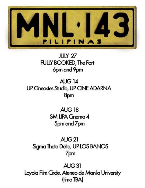 Screening schedules of MNL 143! My prof in Video Production Level 2 class, Nestor Abrogena is one of the producers of the film. Cinematography and story-wise, is beyond iMax level! Look at the Trailer to see previews of the film!