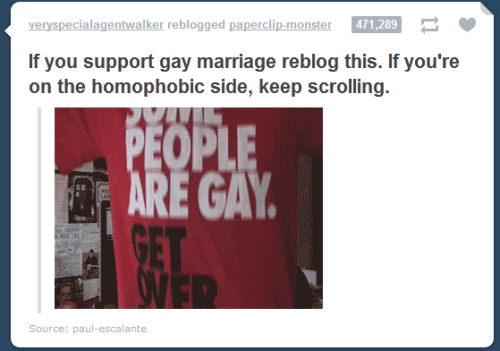I wanted to reblog this. It means well. So well. But I fear, Tumblr, that you are become Facebook, destroyer of worlds.