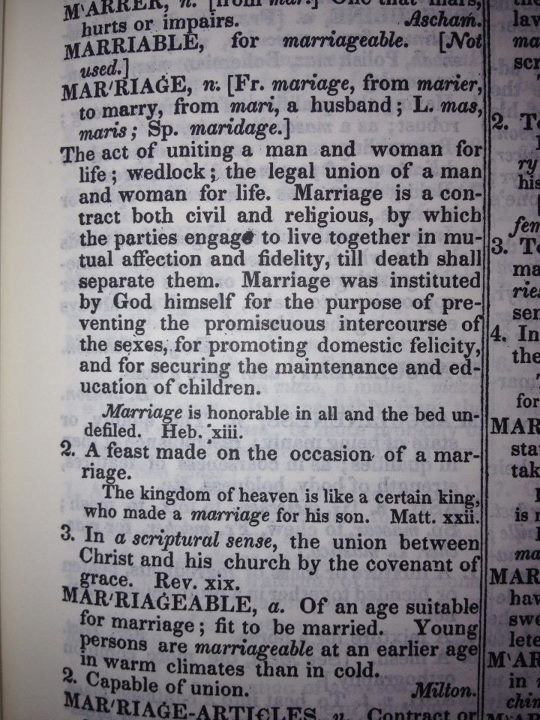 Definition of Marriage from Webster's Dictionary, 1st Edition, Published in 1828.  Interesting how this generation views marriage compared to past generations…