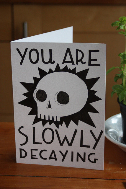 laughingsquid:  You Are Slowly Decaying