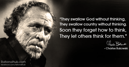 Goddamnit Bukowski! Awesome as ever.