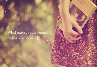 lovequotespics:  What makes you different, makes you beautiful.