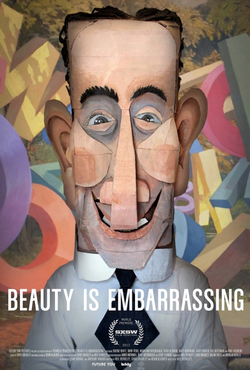One Not To Miss: Beauty Is Embarrassing   	  	One of the things we learned fairly early on about the Wooster Collective website was that it was a source of inspiration for artists around the world to create more art. Seeing creative work from across the globe each morning inspires others to get out their and create more work of their own.    	This was the exact feeling that we had after seeing an upcoming documentary about the contemporary artist Wayne White. If you, like us, grew up watching Pee Wee's Playhouse than you've seen Wayne's work.    	Following the support we've lent to such films as Exit Through The Gift Shop, SENNA, and The Imposter, we're thrilled to be involved in the theatrical release of Beauty Is Embarrassing which will hit theaters in the United States beginning in September.  We'll be hosting screenings and events in the coming weeks so if you're a fan of Wayne's work and want to help out, drop us an email.  You'll see by the trailer below just how entertaining and inspiring the film is. We truly loved it and are excited to share Wayne's energy and creativity with all of you.      via: woostercollective.com