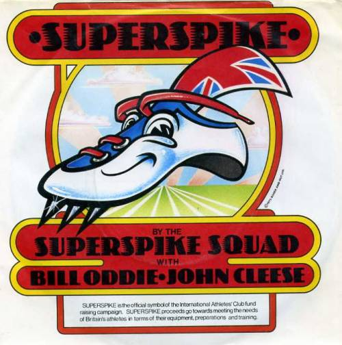 """Superspike"" by The Superspike Squad (7"" Single) A record by Bill Oddie (and featuring John Cleese) used to raise funds for British athletes for the 1976 Olympics in Montreal."