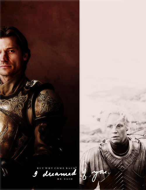 songsofwolves:  ASOIAF/GOT MEME : eight friendships/otps : 2/8 → Jaime/Brienne A dozen quips came to mind, each crueler than the one before, but Jaime only shrugged.
