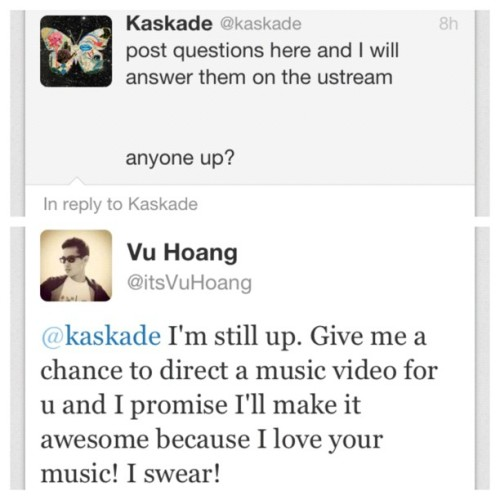 My tweet to @kaskade last night. Its worth a shot , but I think he already passed out haha. I'm dead serious about making an awesome video for one of my favorite artist, if given the opportunity! #kaskade #music #fon #edm (Taken with Instagram)