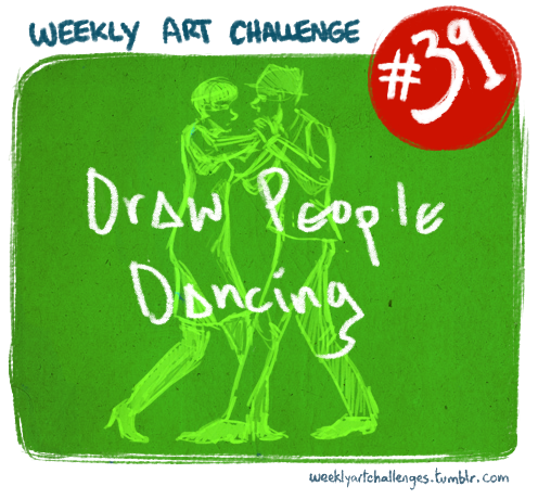 Weekly Art Challenge #39 (July 26th-August 2nd): Draw people dancing! This challenge is really straightforward: just draw people dancing. They can dance solo, in groups, with partners, while singing into a hairbrush, it doesn't matter, so long as you do your part to capture the motion of dance in your drawing. Any dance style you want, any character you want, even fanart, it's all good as long as they're dancing.  I recommend looking up videos on YouTube as well as still images for reference, because that's the only way to really see the motion you're looking for. Dynamic poses can be a real challenge for a lot of people, and as such, people, myself included, seem to shy away from them and go for much easier and more neutral poses. Dancing is just about as dynamic as it gets, though, which makes it a great challenge for anyone to draw, even if you do use more dynamic posing in your art.  When you're done, submit your piece here. If you don't make it in time for the deadline, just post your submission on your own blog, tagging it as weekly art challenges (and track that tag if you want to see more submissions!). -Rory PS Sorry this is a day late (and actually like a week late), I keep forgetting, oops.