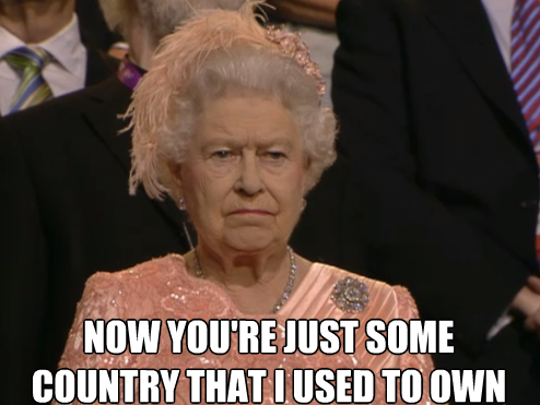 "youknowyourebritishwhen:  ""Now you're just some country that I used to own"""