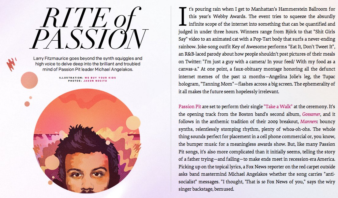 For its recent feature on Passion Pit, music site Pitchfork tried an approach they've never tried before — they laid it out like a long, horizontal magazine article, one step away from Paste or Spin. It's awesome (and a great read), in case you haven't seen.
