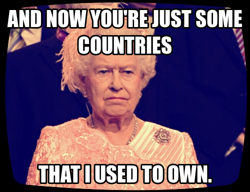 "carolineahhh:  ""And now you're just some countries that I used to own …"""