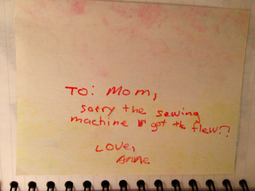 My mom found this note I wrote her circa 20ish years ago?! It was before she got her BERNINA, I know that much!