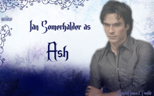 My Iron Fey Dream Cast! Ian Somerhalder as Ash