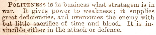 "treselegant:  ""Politeness is in business what stratagem is in war."" Bow Bells, 1872."