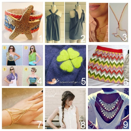 Roundup Nine DIY Jewelry, Accessories and Fashion Tutorials PART ONE. Roundup of these past two weeks. July 15th - July 28th, 2012. *For past roundups go here: trebluemeandyou.tumblr.com/tagged/roundup  DIY Polymer Clay Starfish Bracelet Tutorial From V Juliet here. DIY Tee Shirt to No Sew Halter Top Tutorial from Wobisobi here.  DIY State or Country Wire Formed Necklace from V Juliet here.  DIY Six No Sew Ways to Wear a Scarf from The Fashion Spot here.  DIY Four Leaf Clover Felted Patch Tutorial from lebenslustiger.com here.  DIY Easiest Skirt Ever Turorial from handmade mess here.  DIY Multiple Chain Handpiece by into mind here.  DIY Double Braid Tutorial by Sincerely, Kinsey here.  DIY Tee Shirt Restyle with Cutout Back and Chain Detail Tutorial by Taylor & Demolish here.