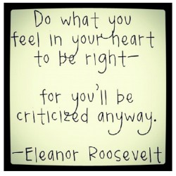 Do what you feel in your heart to be right #wisewords #true #heart #wordstoliveby #realtalk #truth #quote  (Taken with Instagram)
