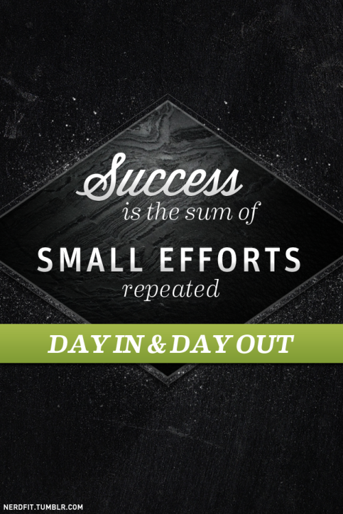 Success if the sum of small efforts repeated day in & day out.  Stay hungry, wolves.