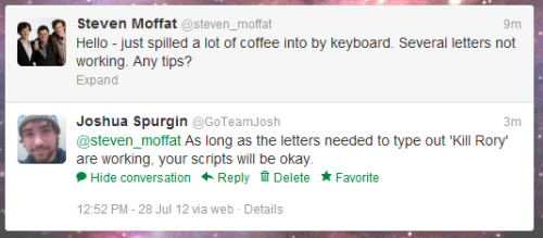 time-lords-unite:  goteamjosh:  I know that Moffat will never see or reply to my tweet, but I couldn't resist.  He's right though