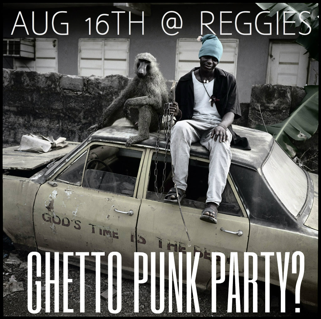 GHETTO PUNK PARTY? $5. 10PM - 2AM