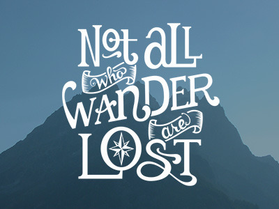 visualgraphic:  Not all who wander