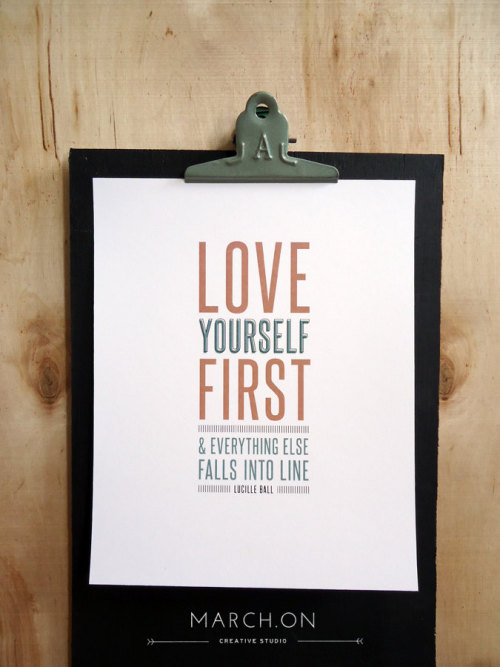 mustbeprinted:  by9:  Love yourself first