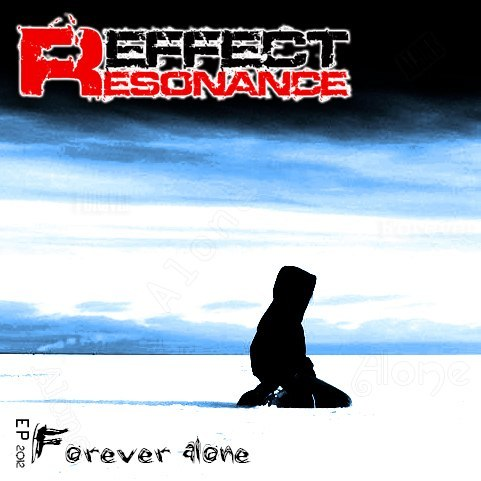 Resonance Effect - Forever Alone (EP) (2012)