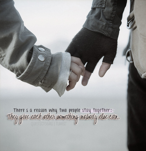 bestlovequotes:  There is a reason why two people stay together: They give each other something nobody else can | Courtesy FOLLOW BEST LOVE QUOTES ON TUMBLR FOR MORE LOVE QUOTES