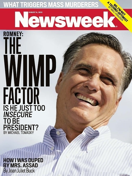 Newsweek brings it to Romney this week. Tina, all is forgiven.