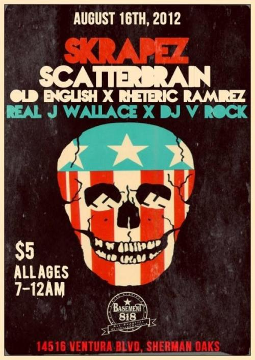 August 16th in LA SKRAPEZ x SCATTERBRAIN x OE x RHETERIC x REAL J WALLACE x V-ROCK