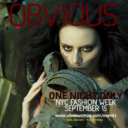 If you're NYC for fashion week. Make sure you checkout this event. Obvious Magazine simply has an amazing eye. Visit the site and you'll see it's…. obvious.