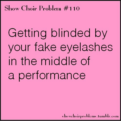 #110, Getting blinded by your fake eyelashes in the middle of a performanceBased on a submission by emaleijia Most uncomfortable/distracting thing ever