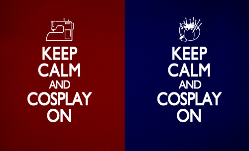 "crystalchoiart:  Motivational poster for you cosplayers out there. KEEP CALM. AND KEEP SEWING. KEEP MAKING THOSE COSTUMES. FOR THAT CON. YEAH. Based off the ""Keep Calm"" poster. Made the sewing machine and tomato with pins vectors myself in Illustrator and Photoshop. Must. Make more! If there's big interest in these I'd consider making tshirts of them."