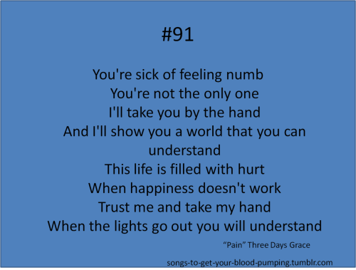"songs-to-get-your-blood-pumping:  ""Pain"" Three Days Grace -ZB"