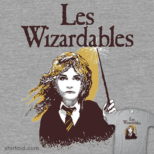 shineyourlightmyway:  shirtoid:  Les Wizardables by oneshoeoff is $10 today only (7/30) at RIPT Apparel  This made me think of you, Tara….  LOVE IT!
