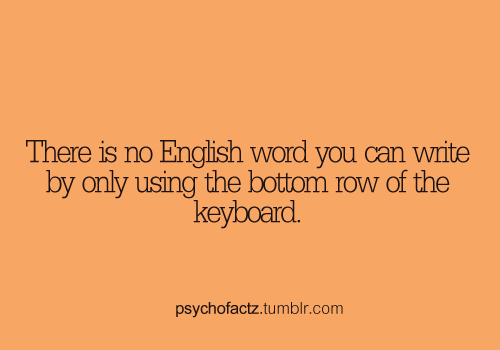 psychofactz:  More Facts on Psychofacts :)   CHECK your keyboard! lol